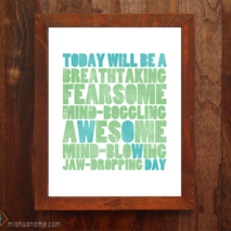 Today Will Be An Awesome Day - 8x10 print