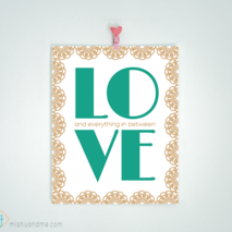 L O V E & everything in between - 8x10 print