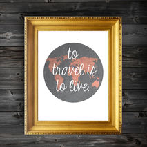 To Travel Is To Live Quote Customizable Print Wall Decor