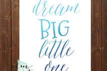 Dream Big Little One Watercolor Quote Modern