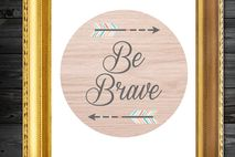 Be Brave Quote Arrow Print Wall Decor Art