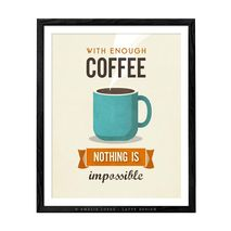 With enough coffee nothing is impossible. Retro coffee print