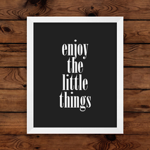 Enjoy The Little Things Wall Art Print
