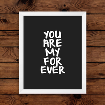'You Are My Forever' Wall Art Print
