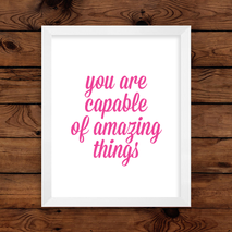 Capable of Amazing Things Wall Art Print